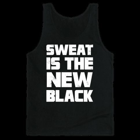 Sweat Is The New Black Tank Top