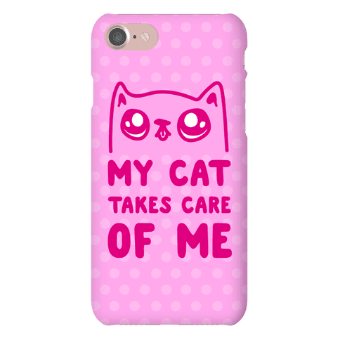 My Cat Takes Care Of Me Phone Case