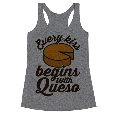 Every Kiss Begins With Queso Racerback Tank Top