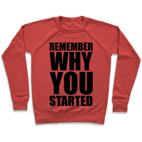 Remember Why You Started Pullover