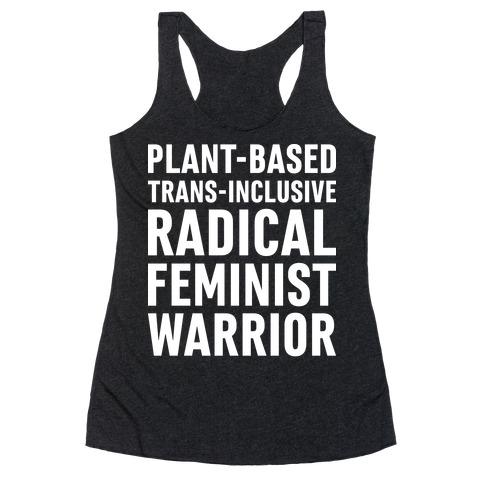 Plant-Based Trans-Inclusive Radical Feminist Warrior Racerback Tank Top