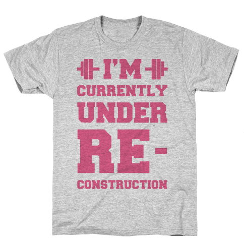 I'm Currently Under Reconstruction Mens T-Shirt