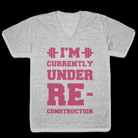I'm Currently Under Reconstruction V-Neck Tee Shirt