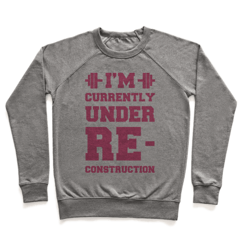 I'm Currently Under Reconstruction Pullover