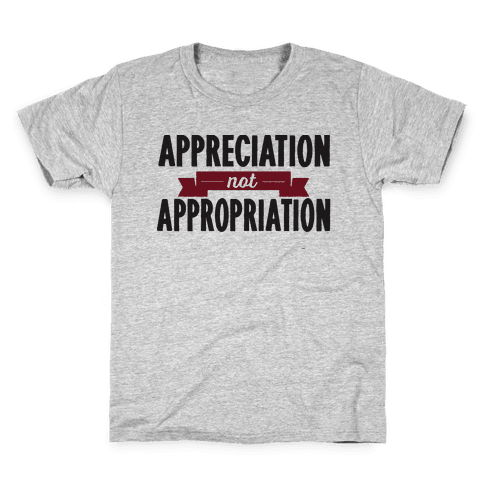 Appreciation Not Appropriation Kids T-Shirt