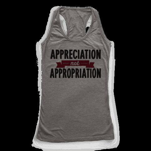 Appreciation Not Appropriation Racerback Tank Top