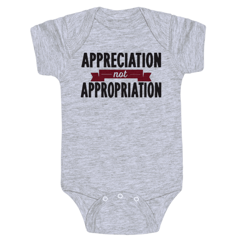 Appreciation Not Appropriation Baby Onesy