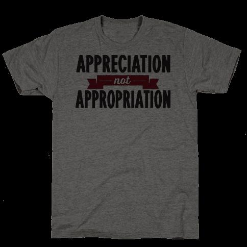 Appreciation Not Appropriation Mens T-Shirt