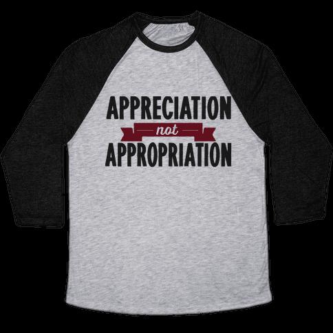 Appreciation Not Appropriation Baseball Tee