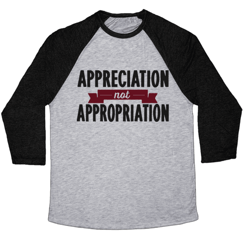 Appreciation Not Appropriation Baseball Tee