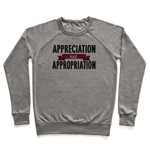 Appreciation Not Appropriation Pullover