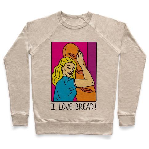 I Love Bread Pullover