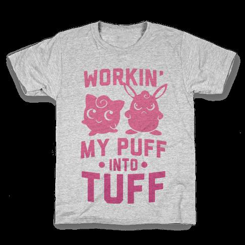 Workin' My Puff into Tuff Kids T-Shirt