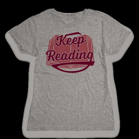 Keep Reading Womens T-Shirt