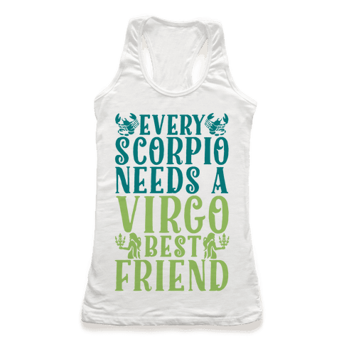Every Scorpio Needs A Virgo Best Friend Racerback Tank Top