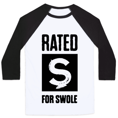 Rated S for Swole Baseball Tee
