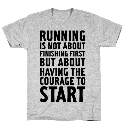 Running Is Not About Finishing First Mens T-Shirt