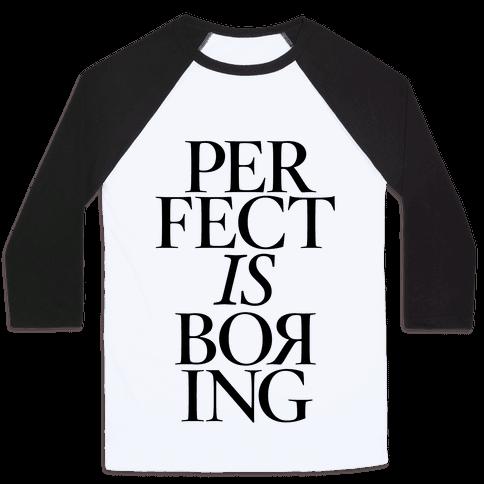 Perfect Is Boring Baseball Tee