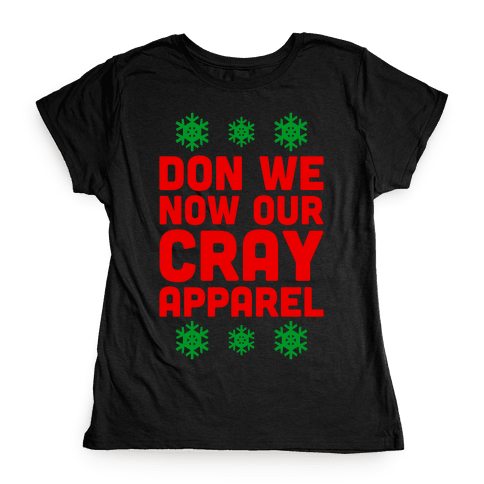 Don We Now Our Cray Apparel Womens T-Shirt