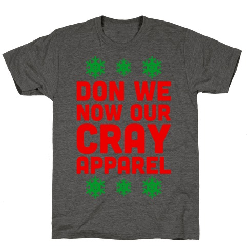 Don We Now Our Cray Apparel T-Shirt