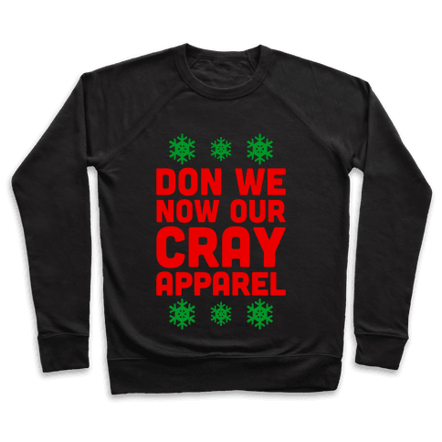 Don We Now Our Cray Apparel Pullover