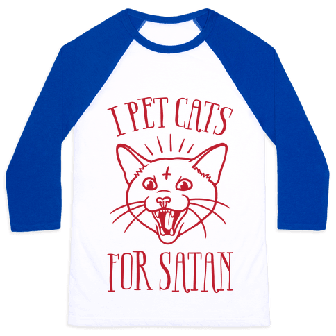 I Pet Cats For Satan Baseball Tee