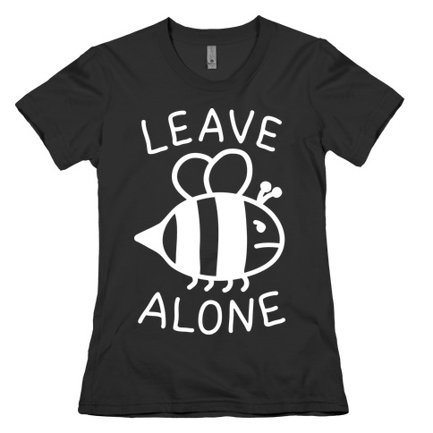 Leave Bee Alone Womens T-Shirt