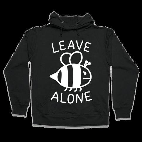 Leave Bee Alone Hooded Sweatshirt