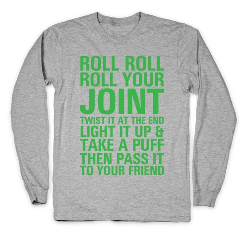 Roll Roll Roll Your Joint Long Sleeve T-Shirt