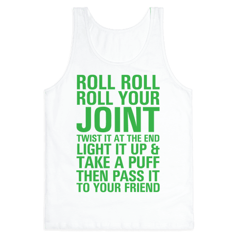 Roll Roll Roll Your Joint Tank Top