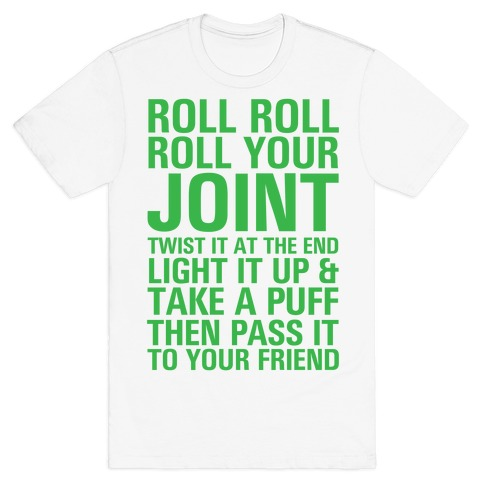 Roll Roll Roll Your Joint T-Shirt