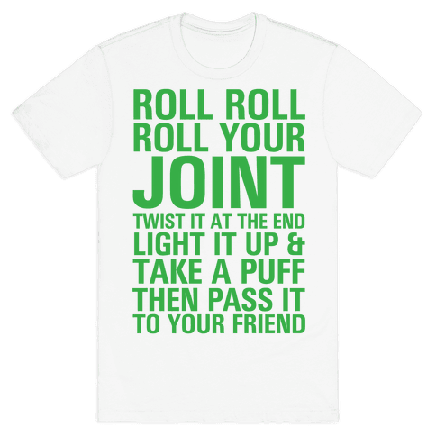Roll Roll Roll Your Joint Mens T-Shirt