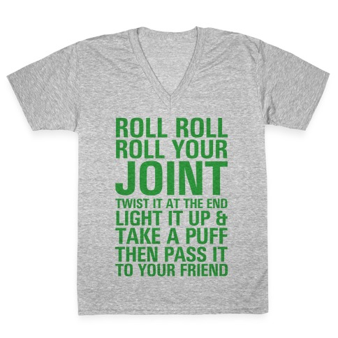 Roll Roll Roll Your Joint V-Neck Tee Shirt