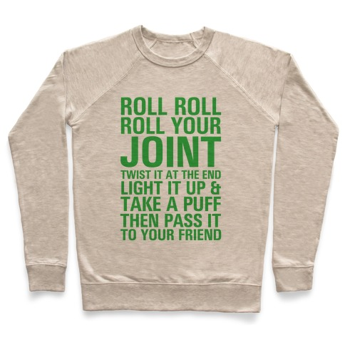 Roll Roll Roll Your Joint Pullover