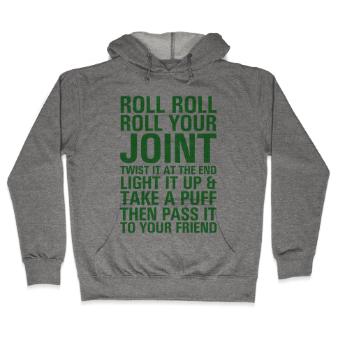 Roll Roll Roll Your Joint Hooded Sweatshirt