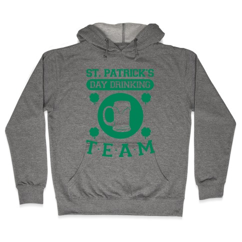 St. Patrick's Day Drinking Team Hooded Sweatshirt