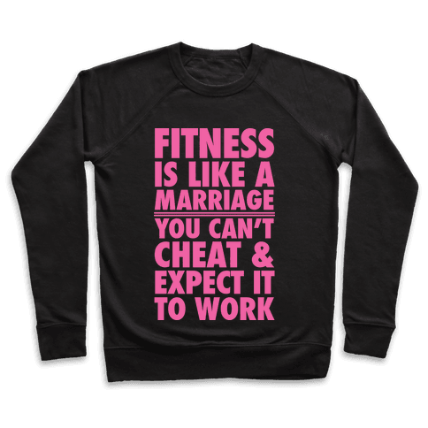 Fitness Is Like Marriage Pullover