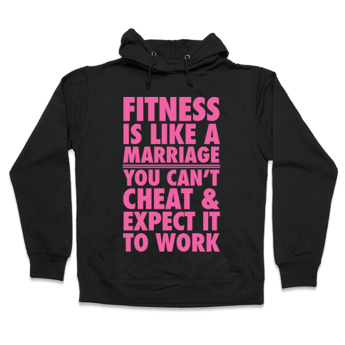 Fitness Is Like Marriage Hooded Sweatshirt
