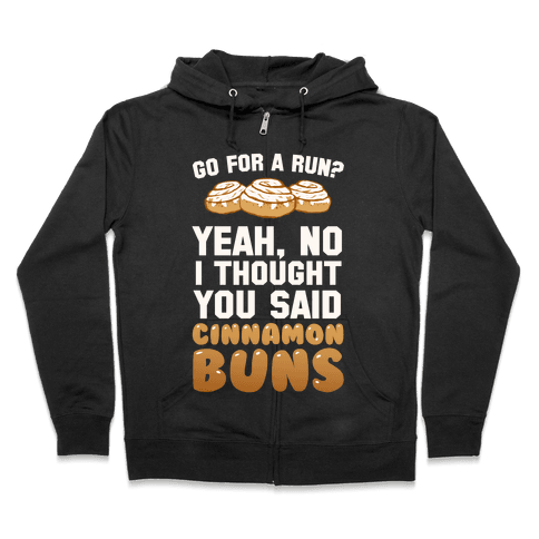 I Thought You Said Cinnamon Buns Zip Hoodie