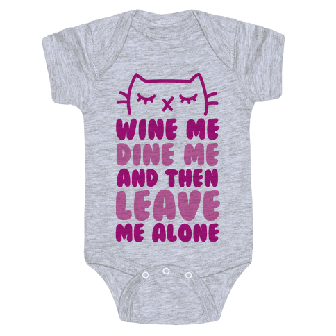 Wine Me, Dine Me, And Then Leave Me Alone  Baby Onesy