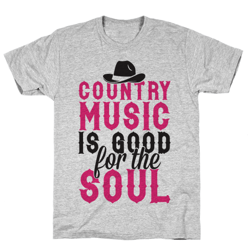 Country Music Is Good For The Soul Mens T-Shirt