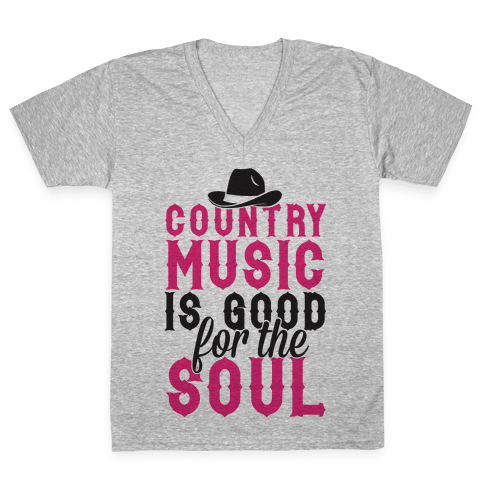 Country Music Is Good For The Soul V-Neck Tee Shirt