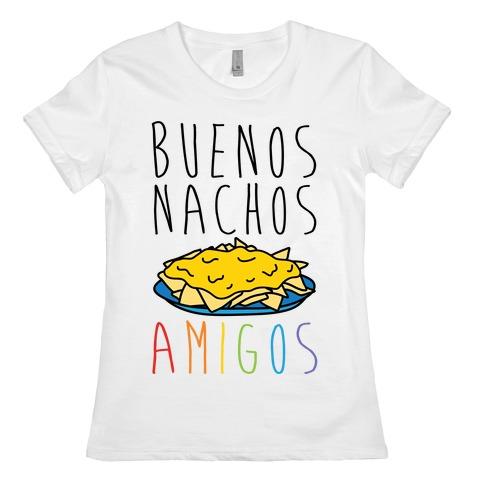 Buenos Nachos Amigos Womens T-Shirt