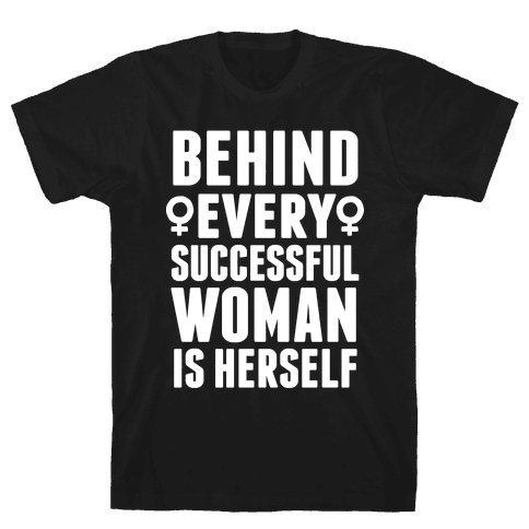 Behind Every Successful Woman Is Herself Mens T-Shirt