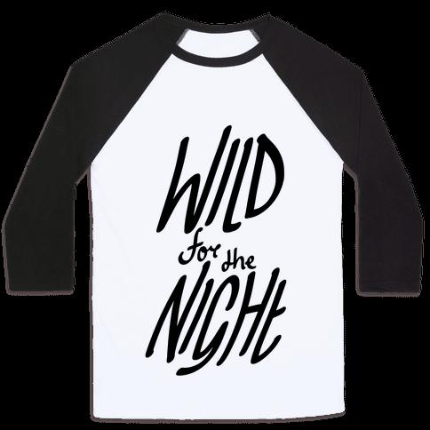 Wild For The Night Baseball Tee