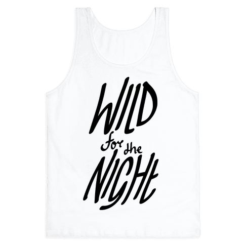 Wild For The Night Tank Top