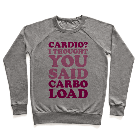 Cardio I Thought You Said Carbo Load Pullover