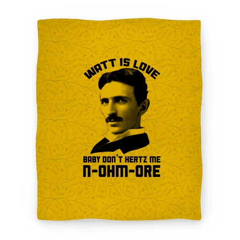 Tesla: Watt Is Love Blanket