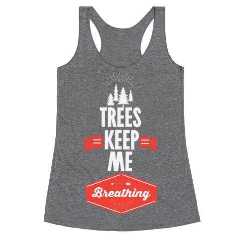 Trees Keep Me Breathing Racerback Tank Top
