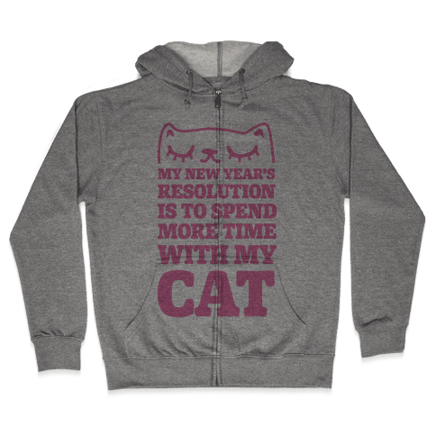 My New Year's Resolution Is To Spend More Time With My Cat Zip Hoodie